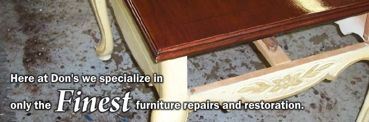 Don's Furniture Restoration - Furniture Restoration and Furniture Repair serving Washington and Northern Virgina